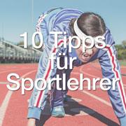 10 Tipps für Sportlehrer